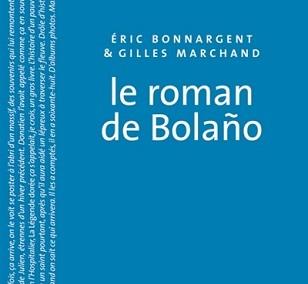 Le Roman de Bolano – Gilles Marchand et Eric Bonnargent