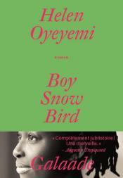 Boy, Snow, Bird de Helen Oyeyemi