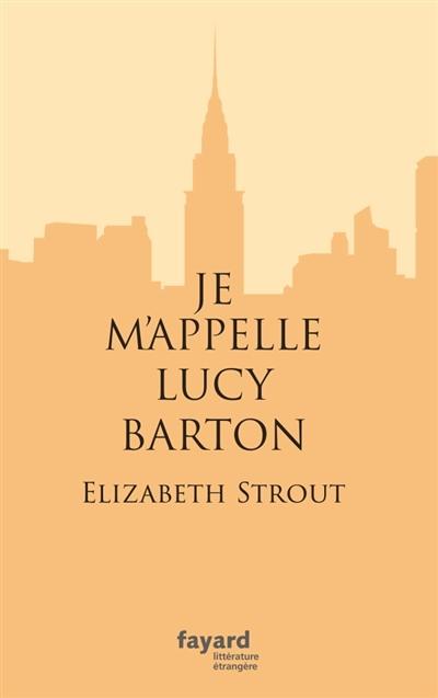 Je m'appelle Lucy Barton de Elizabeth Strout