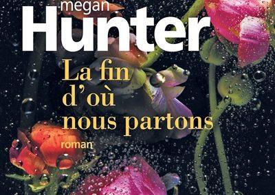 La fin d'où nous partons de Megan Hunter